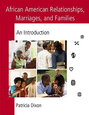 African American Relationships, Marriages, And Families By Dixon, Patricia