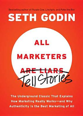 All Marketers Are Liars By Godin, Seth